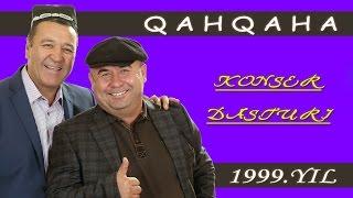 Qahqaha konsert dasturi 1999 | Кахкаха концерт дастури 1999