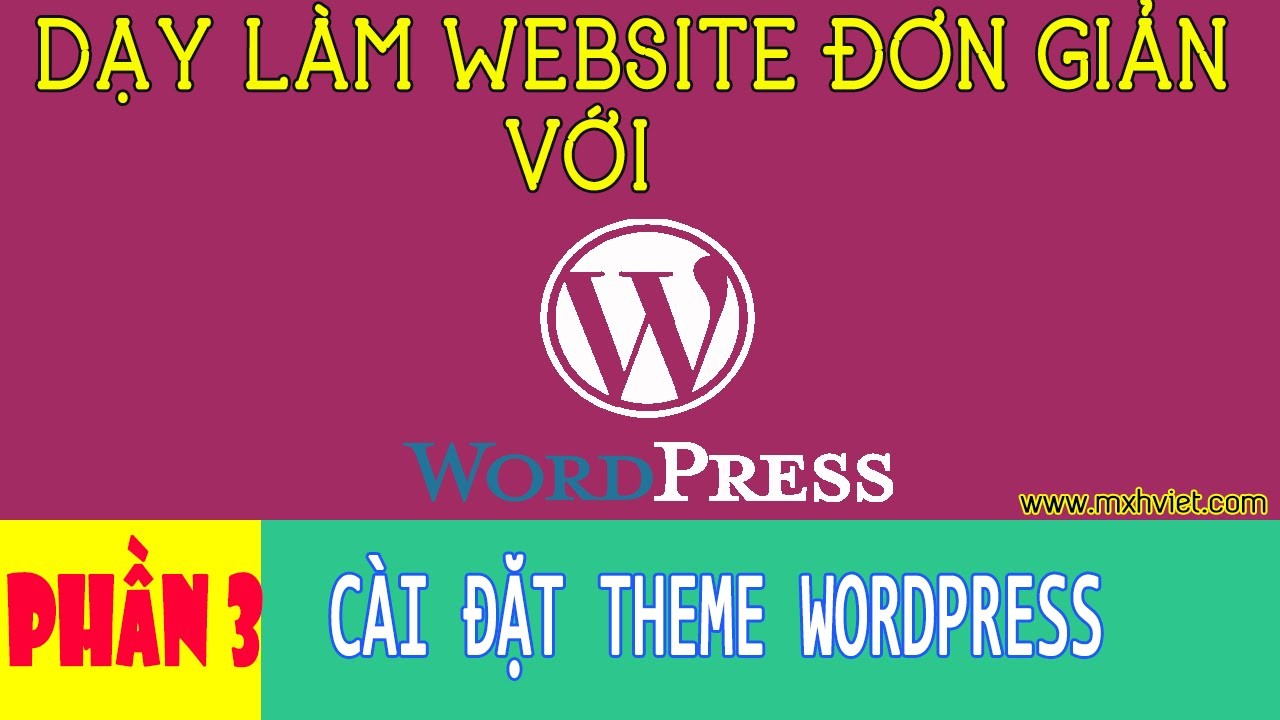Phần 3: Hướng dẫn cài đặt theme cho Website WordPress