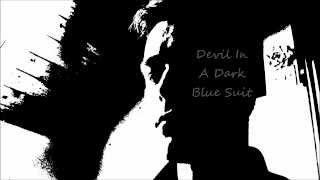 Download Devil In A Dark Blue Suit MP3 song and Music Video