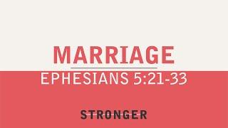 """Marriage"" (Ephesians 5:21-33)"
