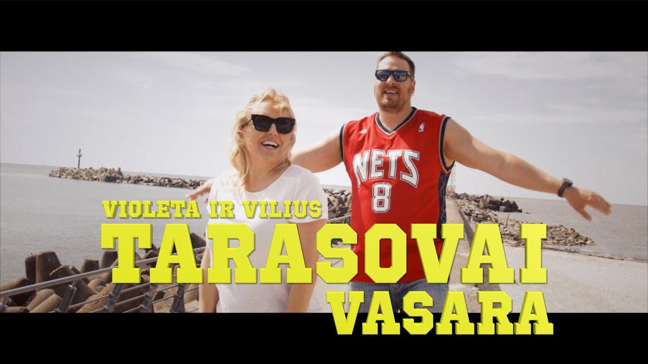 Violeta ir Vilius Tarasovai – Vasara (Vaizdo klipas) PREMJERA!
