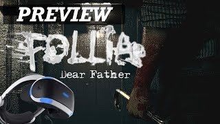 Upcoming Outlast Like PSVR Horror Game | Follia Dear Father Preview