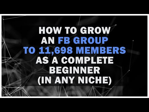 Facebook Groups | How To Grow A Facebook Group To 11,698 People As A Beginner (In any Niche)