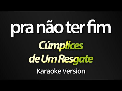 """PRA NÃO TER FIM (Karaoke Version) - """"Téo"""" Cúmplices de Um Resgate (com letra)"""