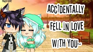 Accidentally Fell In Love With You ||Mini Movie|| ORIGINAL || Gacha Life||