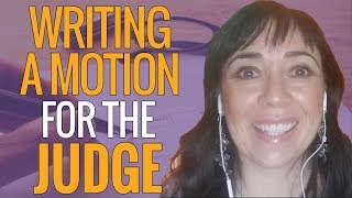 Writing a Motion for a Judge in Your Custody Case