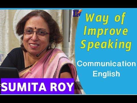Ways Of Improve Speaking -English Communication || Prof Sumita Roy || Lesson-11 || IMPACT || 2019