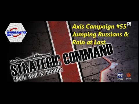 55 Strategic Command Axis - Jumping Russians & Rain At Last!