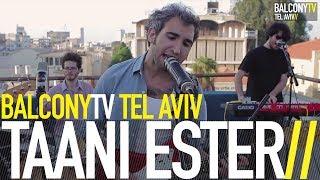 TAANI ESTER - SHIR PASHOOT (BalconyTV)