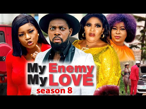 MY ENEMY MY LOVE SEASON 8(Trending New Movie)DestinyEtico 2021 Latest Nigerian Blockbuster Movie 720
