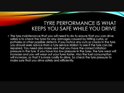 Tyre performance is what keeps you safe while you drive
