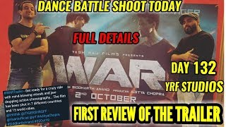 WAR TRAILER FIRST REVIEW   HRITHIK vs TIGER DANCE BATTLE SHOOT BEGINS IN YRF   DAY 132 OF SHOOT