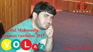 Celal Mahmudlu - Aramizi Vurdular 2017 [Official Audio]
