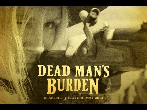 Drama - DEAD MAN'S BURDEN - TRAILER | Clare Bowen, Barlow Jacobs, David Call