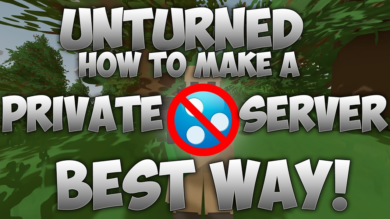 how to create private unturned server