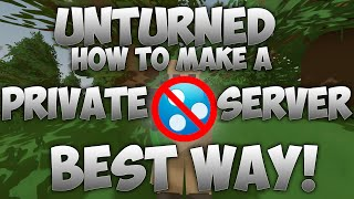 unturned how to make a private server best way no port forward