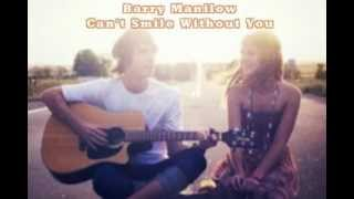Video Can't Smile Without You by Barry Manilow (Acoustic with Lyrics) download MP3, 3GP, MP4, WEBM, AVI, FLV Maret 2017