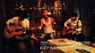 Kiếp Nào Có Yêu Nhau-Thành Nguyễn-Rỗng Cafe