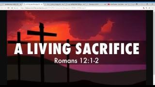 BE A LIVING SACRIFICE!  Romans 12 - study