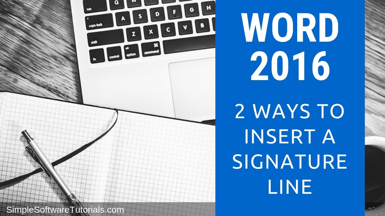 Tutorial 2 Ways To Insert A Signature Line In Word 2016
