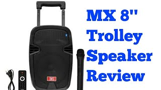 Mx 8'' portable trolley speaker unboxing and review