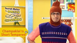 Your Favorite Character | Champaklal Is Short Tempered | Taarak Mehta Ka Ooltah Chashmah
