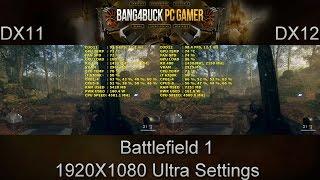Battlefield 1 DX11 VS DX12 Ultra Settings RX 480 Nitro OC 8GB i7 6700K 4.5GHz