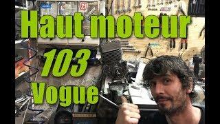 Montage Haut moteur mobylette 103 Peugeot vogue :)