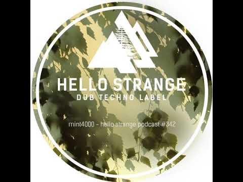 Hello Strange Podcast 342 - Mint4000