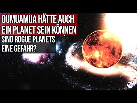 Oumuamua hätte auch ein Planet sein können - Sind Rogue Planets eine Gefahr?