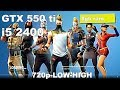Fortnite / GTX 550 ti / i5 2400 / 8gb ram / 720p-LOW to HIGH