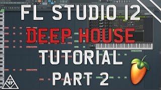 How To Make Deep House | FL Studio 12 | 2017 Tutorial Part #2 (Drums & Vocals)