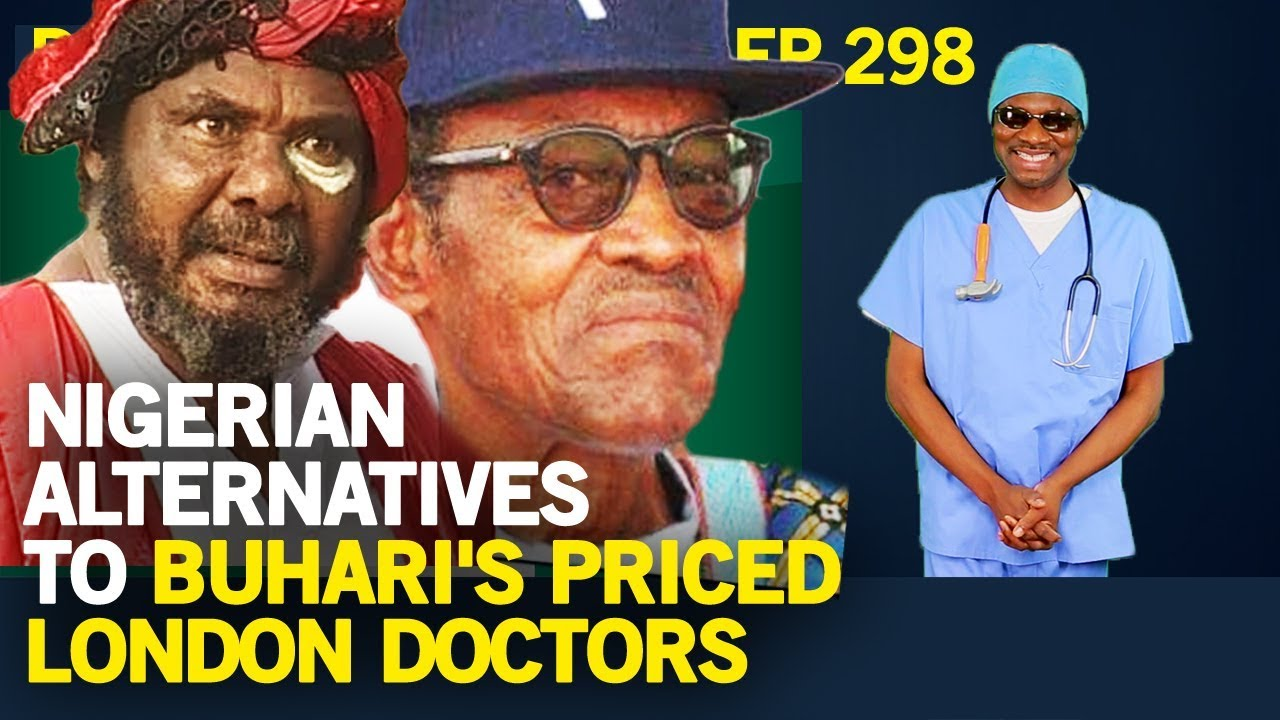 Download Dr. Damages Show - Episode 298, Nigerian Alternatives To Buhari's Priced London Doctors