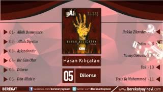 Hasan Kılıçatan - Dilerse