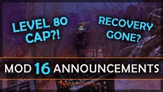 Mod 16 BIG CHANGES - Level 80 + No More Recovery?!