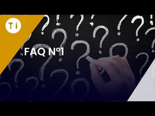 FAQ: Réponses à vos nombreuses questions