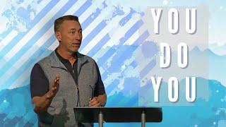 """""""You Do You""""   pastor Tom Westberry   5-16-21"""