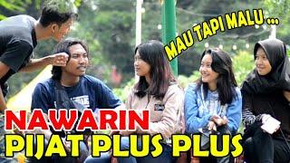 NAWARIN JASA PIJAT PLUS PLUS KE CEWEK CANTIK - PRANK INDONESIA