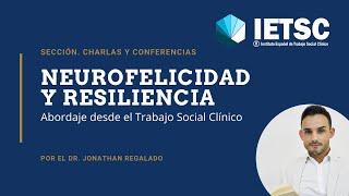 Neurofelicidad y Resiliencia: abordaje desde el Trabajo Social Clínico
