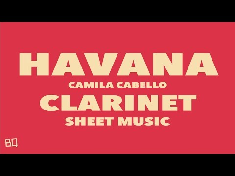 Havana  Camila Cabello Clarinet Sheet Music