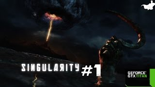 Singularity PC Gameplay #1 (Max Settings)