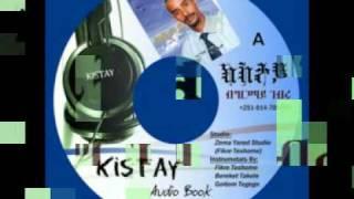 Kistay Audio Book by Girmay Gebru