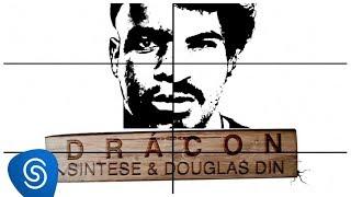 Síntese e Douglas Din - Drácon (Prod. Dj Caique)