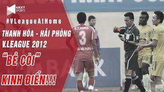 """Pha """"bẻ còi"""" kinh điển nhất V.League của TT Võ Minh Trí ở trận Thanh Hóa - Hải Phòng năm 2012"""