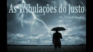 IGREJA UNIDADE DE CRISTO   /  As Tribulações do Justo    -   Pra. Elizabeth Sacadura