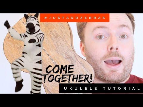 COME TOGETHER - THE BEATLES (EASY UKULELE TUTORIAL) #JustAddZebras