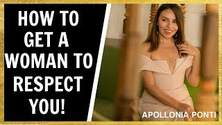 3 POWERFUL TIPS: How To Get Women To Respect You! (The TRUTH)