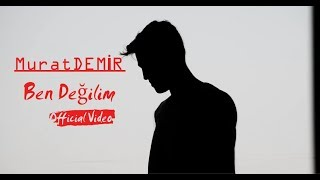 Gambar cover Murat DEMİR - Ben Değilim - (Official Video) #Melankolik #YENİ