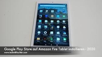 Google Play Store auf Amazon Fire Tablet installieren - 2020