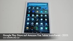 Google Play Store auf Amazon Fire Tablet installieren - 2020